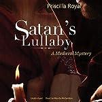 Satan's Lullaby: A Medieval Mystery   Priscilla Royal