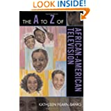 The A to Z of African-American Television (The A to Z Guide Series)