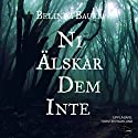 Ni älskar dem inte [Finders Keepers] Audiobook by Belinda Bauer Narrated by Torsten Wahlund