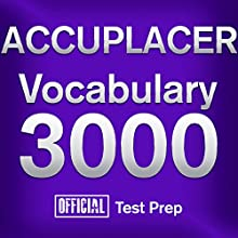 Official ACCUPLACER Vocabulary 3000: Become a True Master of ACCUPLACER Vocabulary...Quickly and Effectively! (       UNABRIDGED) by Official Test Prep Content Team Narrated by Jared Pike, Daniela Dilorio