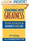 Coaching Into Greatness: 4 Steps to Success in Business and Life