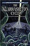 The Klarkash-Ton Cycle: The Lovecraftian Fiction of Clark Ashton Smith (Chaosium Fiction) (Call of Cthulhu Fiction)