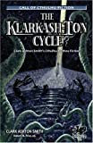 The Klarkash-Ton Cycle: The Lovecraftian Fiction of Clark Ashton Smith (Call of Cthulhu Fiction)