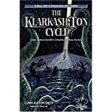 The Klarkash-Ton Cycle: The Lovecraftian Fiction of Clark Ashton Smith (Chaosium Fiction) (Call of Cthulhu Fiction) ~ Clark Ashton Smith