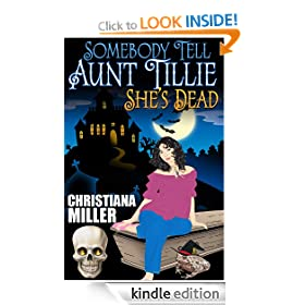 Somebody Tell Aunt Tillie She's Dead (Toad Witch Series, Book One)