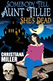 Somebody Tell Aunt Tillie Shes Dead (Toad Witch Series, Book One)