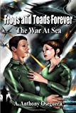 img - for Frogs and Toads Forever: The War at Sea book / textbook / text book