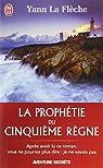 La prophétie du Cinquième Règne : Roman initiatique par Yann La Flèche