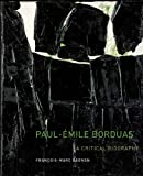 Paul-Émile Borduas: A Critical Biography (McGill-Queen's/Beaverbrook Canadian Foundation Studies in Art History)