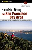 Search : Mountain Biking the San Francisco Bay Area: A Guide To The Bay Area's Greatest Off-Road Bicycle Rides (Regional Mountain Biking Series)