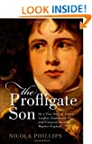 The Profligate Son: Or, a True Story of Family Conflict, Fashionable Vice, and Financial Ruin in Regency England