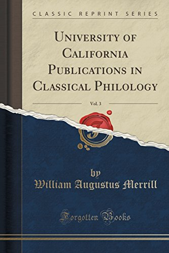 University of California Publications in Classical Philology, Vol. 3 (Classic Reprint)