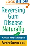 Reversing Gum Disease Naturally: A Ho...