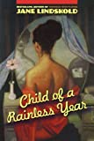 Child of a Rainless Year (0765315130) by Lindskold, Jane