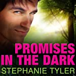 Promises in the Dark: A Shadow Force Novel, Book 2 (       UNABRIDGED) by Stephanie Tyler Narrated by Johanna Parker