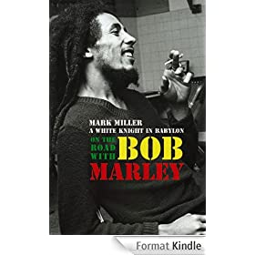 On the Road with Bob Marley: A White Knight in Babylon (Revised and Updated) (English Edition)