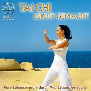 Tai Chi leicht gemacht Hörbuch