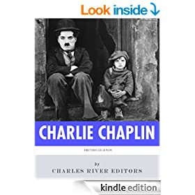 British Legends: The Life and Legacy of Charlie Chaplin