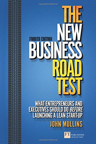 The New Business Road Test:What entrepreneurs and executives should dobefore launching a lean start-up: What entrepreneurs and executives should do ... (4th Edition) (Financial Times Series)