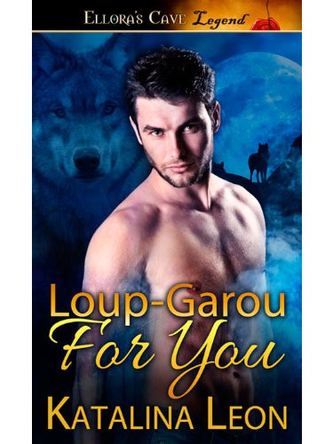Loup-Garou for You by Katalina Leon