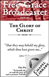 img - for Free Grace Broadcaster - Issue 162 - The Glory of Christ book / textbook / text book
