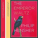 The Emperor Waltz | Philip Hensher