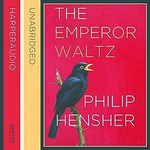 The Emperor Waltz | [Philip Hensher]