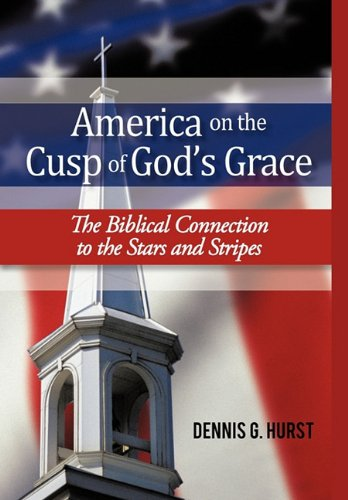 America on the Cusp of God's Grace: The Biblical Connection to the Stars and Stripes