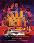 Soul Train: The Music, Dance, and Sty...