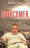 Overcomer: Discovering God's Purpose Against All Odds