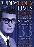 img - for Buddy Holly Lives! His Life and His Music - The Legacy and the Legend: [His Life & His Music : the Legend & Legacy : with Photos & 33 Classic Songs Arranged for Piano, Voice & Guitar] book / textbook / text book