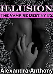Illusion (The Vampire Destiny Series Book #2)