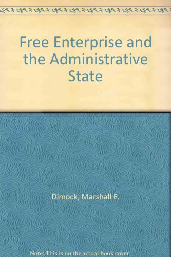 Free Enterprise and the Administrative State