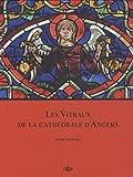 echange, troc Karine Boulanger - Les vitraux de la cathédrale d'Angers