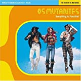 World Psychedelic Classics 1: Brazil: The Best Of Os Mutantes/Everything Is Possible! by Os Mutantes (1999-06-08)