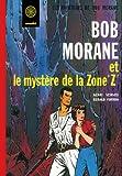 echange, troc Henri Vernes, Gérald Forton - Bob Morane Le mystère de la zone z