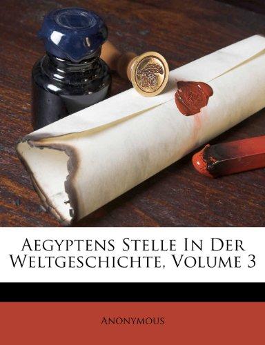 Aegyptens Stelle In Der Weltgeschichte, Volume 3