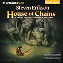 House of Chains: Malazan Book of the Fallen, Book 4 Audiobook by Steven Erikson Narrated by Michael Page