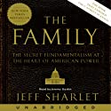 The Family: The Secret Fundamentalism at the Heart of American Power Audiobook by Jeff Sharlet Narrated by Jeremy Guskin