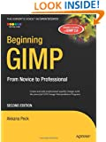 Beginning GIMP: From Novice to Professional (Expert's Voice in Open Source)