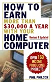 img - for How To Earn More Than $30,000 A Year With Your Home Computer: Over 160 Income-Producing Projects book / textbook / text book