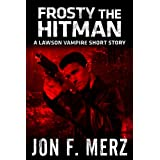 Frosty The Hitman: A Lawson Vampire Short Story (The Lawson Vampire Series)by Jon F. Merz