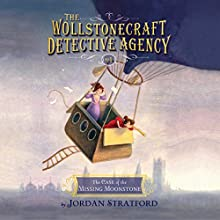 Case of the Missing Moonstone (       UNABRIDGED) by Jordan Stratford Narrated by Nicola Barber
