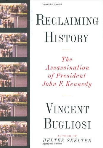 Reclaiming History: The Assassination of President John F. Kennedy