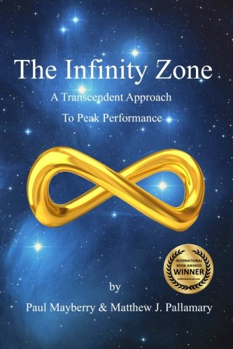 The Infinity Zone: A Transcendent Approach To Peak Performance