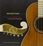 img - for Inventing the American Guitar: The Pre-Civil War Innovations of C.F. Martin and His Contemporaries book / textbook / text book