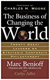 img - for The Business of Changing the World: Twenty Great Leaders on Strategic Corporate Philanthropy book / textbook / text book