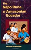 img - for By Michael Uzendoski - The Napo Runa of Amazonian Ecuador (Interp Culture New Millennium) (8/13/05) book / textbook / text book