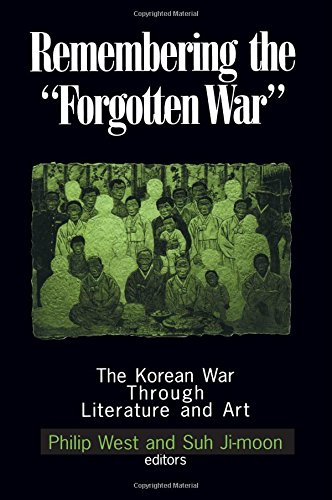 Remembering the Forgotten War: The Korean War Through Literature and Art (Study of the Maureen and Mike Mansfield Center