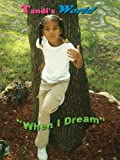 Tandi's World: When I Dream